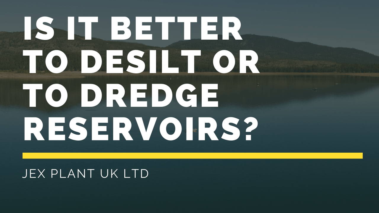 Is It Better To Desilt or To Dredge Reservoirs in the UK_