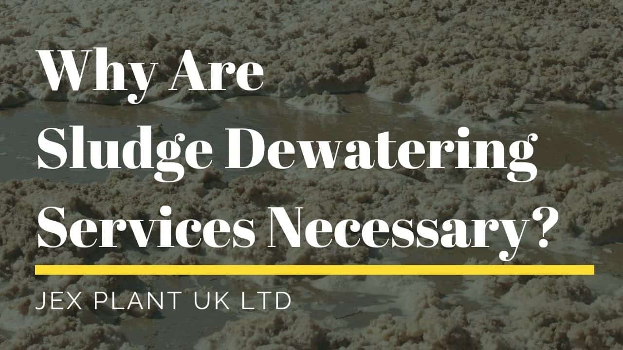 Why Are Sludge Dewatering Services Necessary UK
